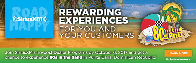 Rewarding experiences for you and your customers. Join SiriusXM's no-cost Dealer Programs by October 6, 2017 and get a chance to experience 80s in the Sand in Punta Cana, Dominican Republic! Learn More.